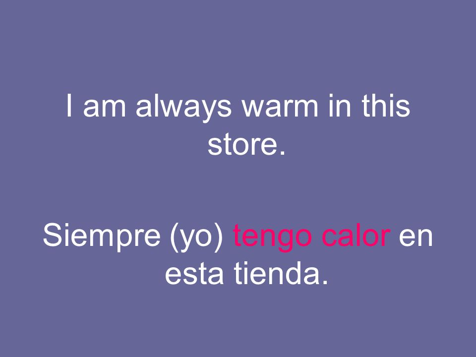 I am always warm in this store.