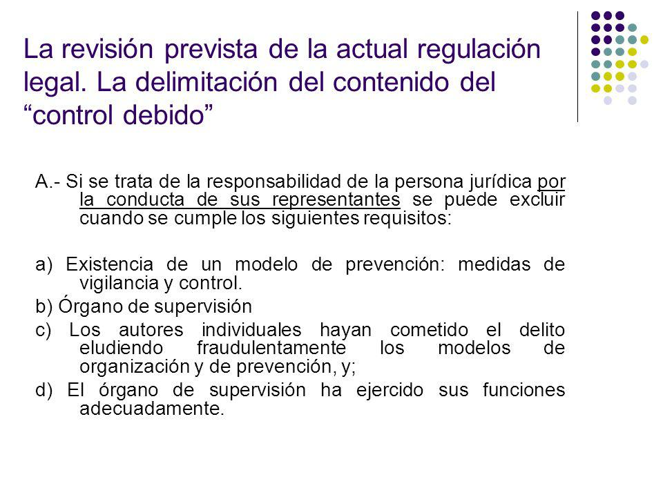 La revisión prevista de la actual regulación legal
