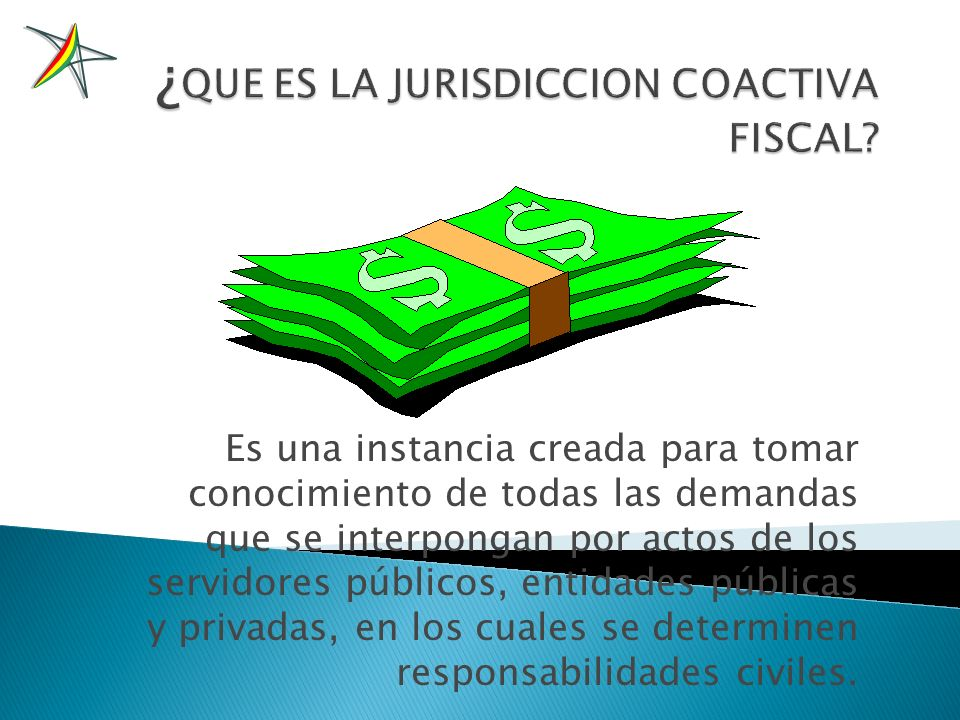 ¿QUE ES LA JURISDICCION COACTIVA FISCAL