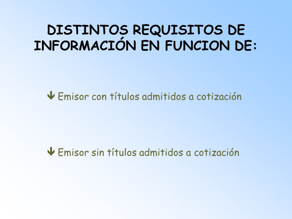 DISTINTOS REQUISITOS DE INFORMACIÓN EN FUNCION DE: