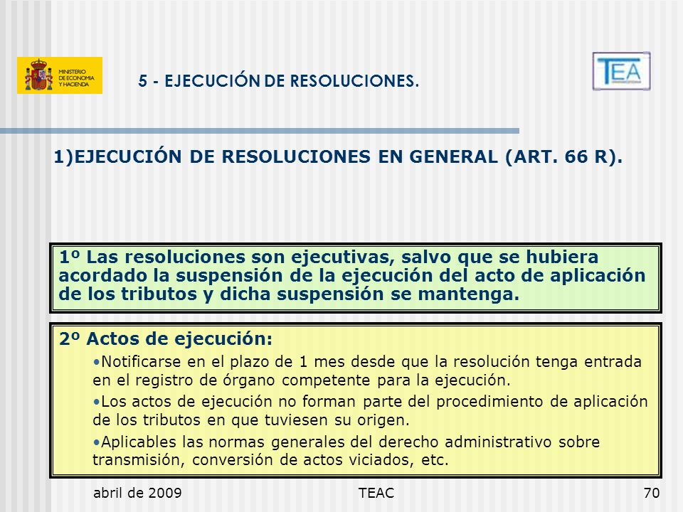 1)EJECUCIÓN DE RESOLUCIONES EN GENERAL (ART. 66 R).