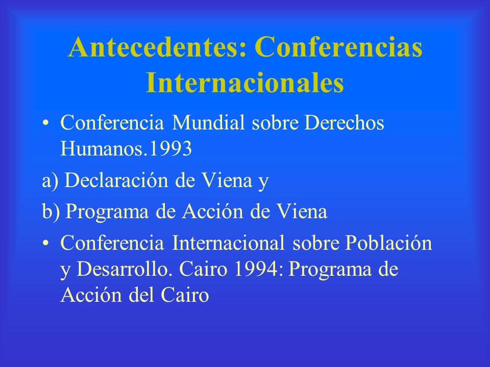 Antecedentes: Conferencias Internacionales