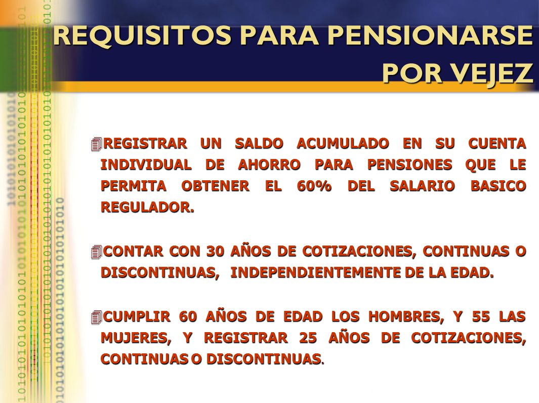 REQUISITOS PARA PENSIONARSE POR VEJEZ