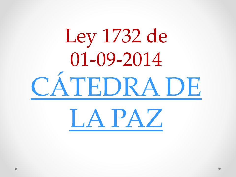 CÁtedra Por La Paz: CÁTEDRA DE PAZ Con El Fin De Garantizar La Creación Y El